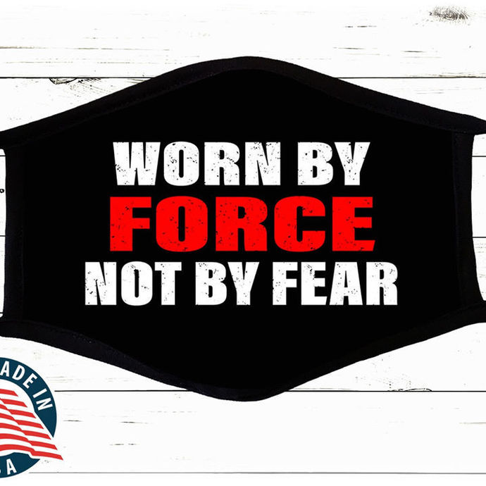 Worn By Force not by fear Face Cover face mask, Machine Washable, With Filter