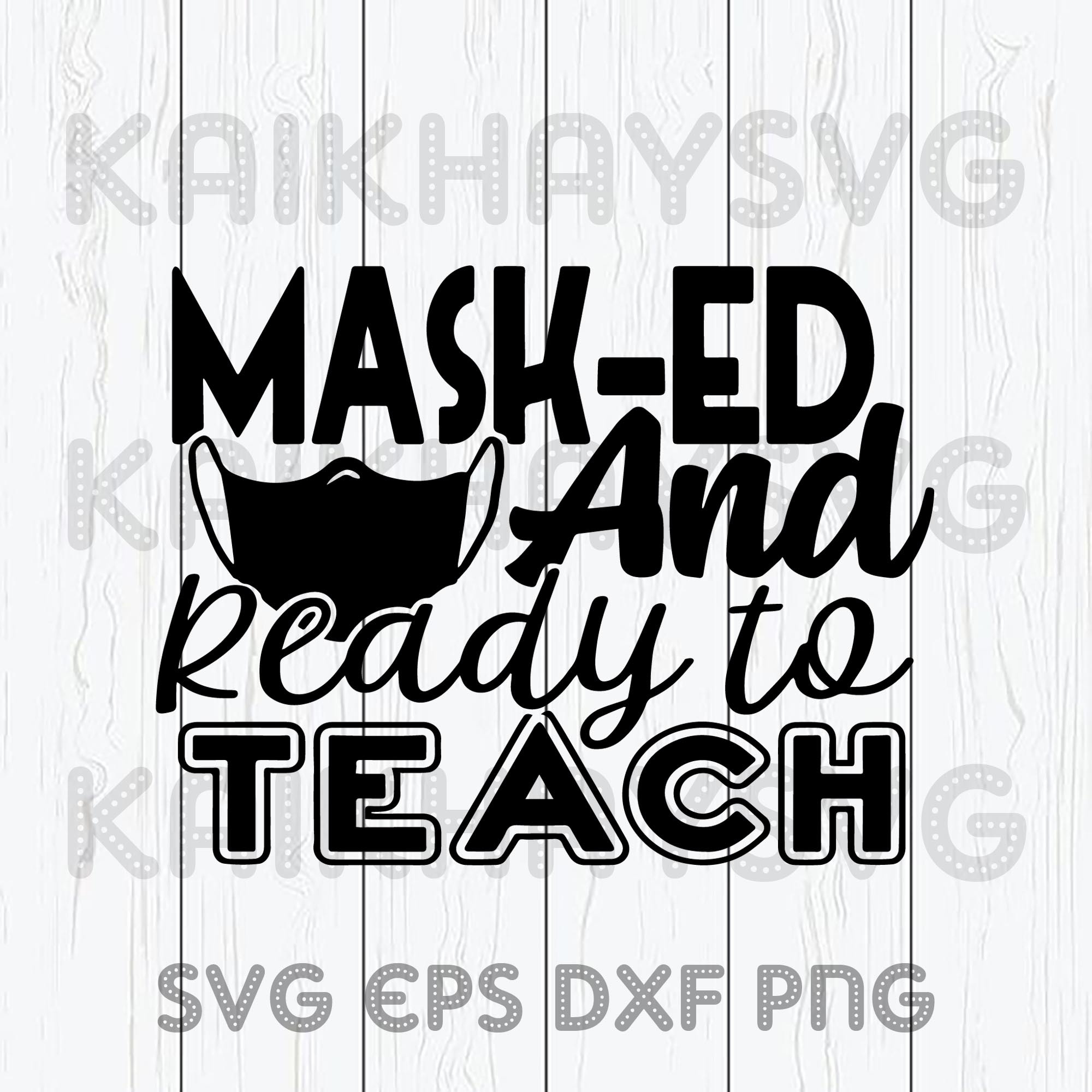 Mask Ed And Ready To Teach Svg Teacher Life By Kaikhaystore On Zibbet