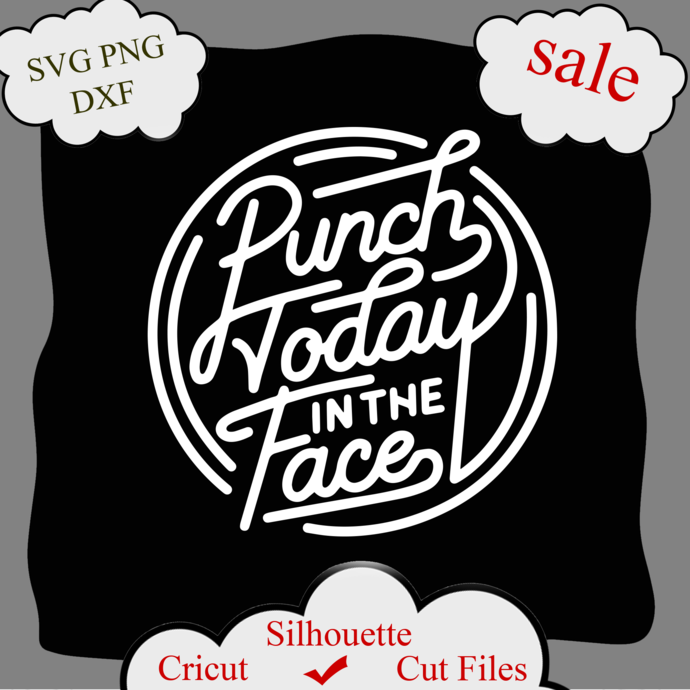 Punch Today in the Face SVG Files Boss Svg Work Office Sarcastic Svg Sassy Svg,