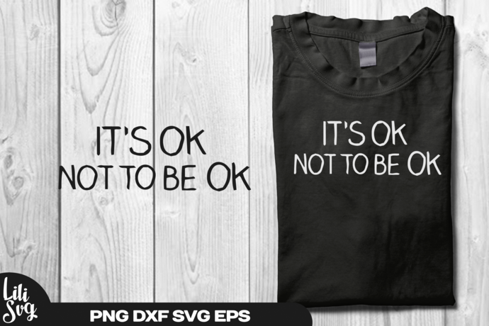 It's Ok Not to Be Ok svg png dxf eps ai file