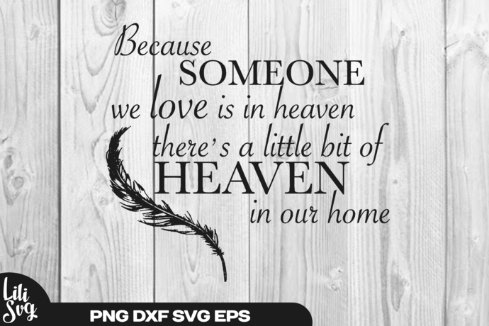 Because Someone We Love is in Heaven SVG, png, ai, dxf, eps file
