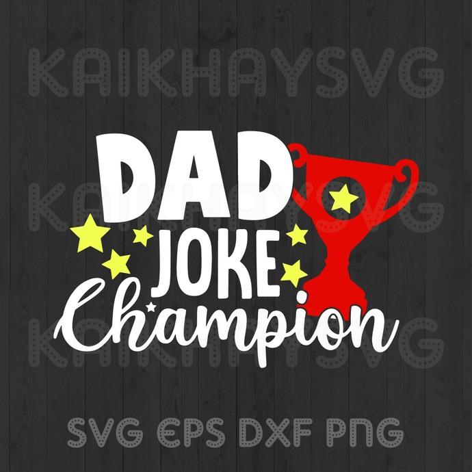 Dad Joke Championnn SVG, Mother Day SVG, Daddy SVG, Dad SVG, Father's Day SVG,