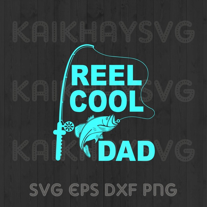 Reel Cool Dad SVG, I Love My Dad SVG, The Cool Dad SVG, Daddy SVG, Father's Day
