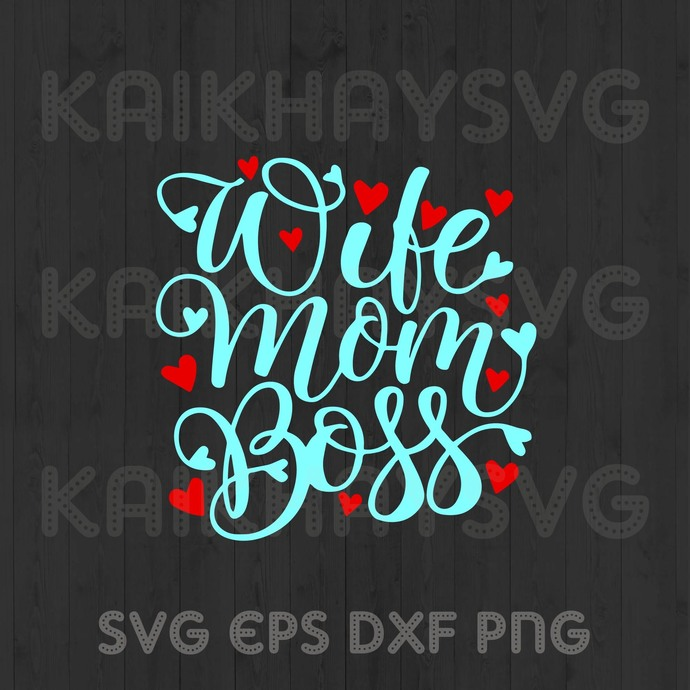 Wife Mom Bosss SVG, Wife Mom Nurse SVG, Mother Day SVG, Father's Day SVG, Family