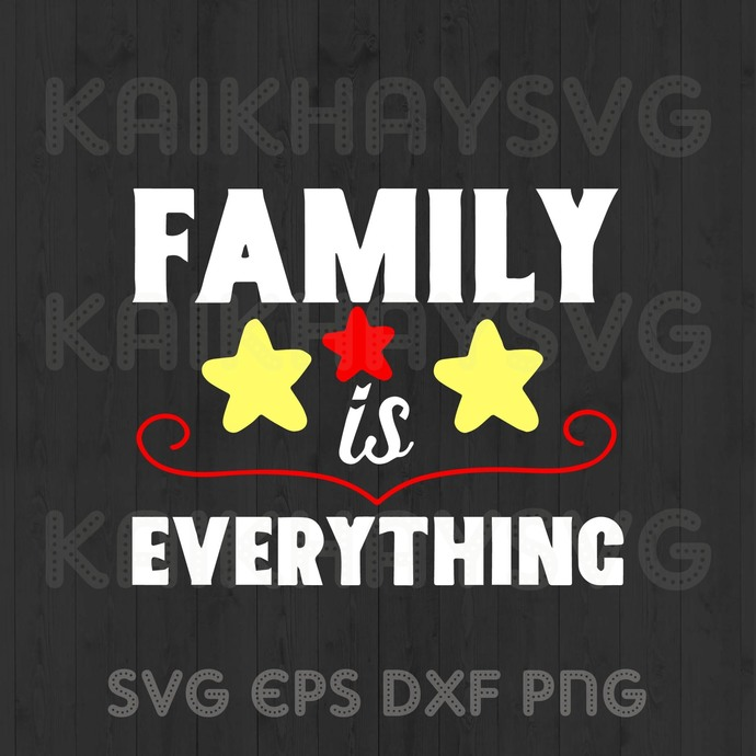 Family Is Everything SVG, Mother Day SVG, Father's Day SVG, Family Cricut, SVG,