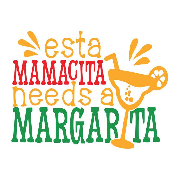 Esta Mamacita Needs a Margarta Tacos, Tacos svg, Tacos png