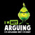 I'm Not Arguing I'm Explaining Why I'm Right The Grinch Png Digital