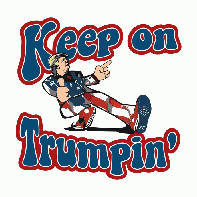 Keep on Trumpin svg, Trump svg, funny svg, Trump Vector Cricut Silhouette