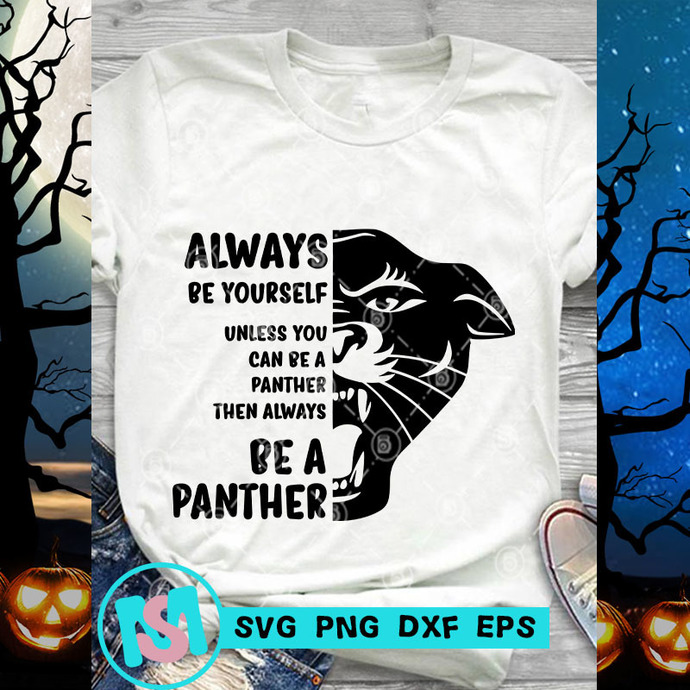 Always Be Yourself Unless You Can Be A Panther SVG, Black Panther SVG, Marvel
