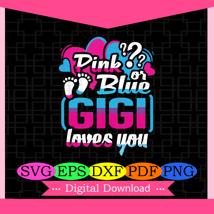 Pink or blue gigi loves you, sex of baby, baby svg, baby gift, gift for parents,
