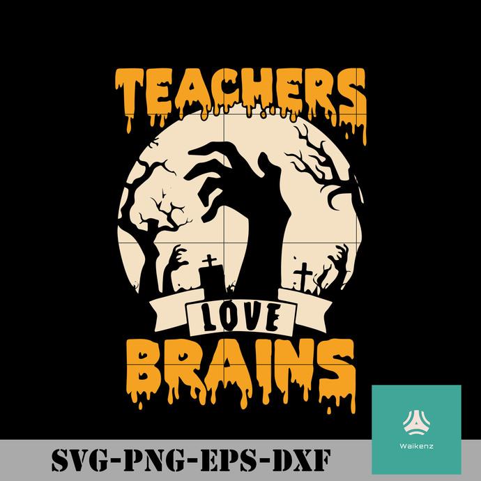 Teachers love brains svg, Halloween svg, png, dxf, eps digital file HLW0099