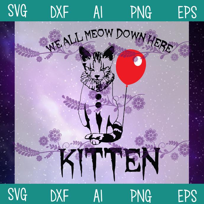 We All Meow Down Here Kitten SVG, Kitten Horror SVG, IT Movie Halloween Horror