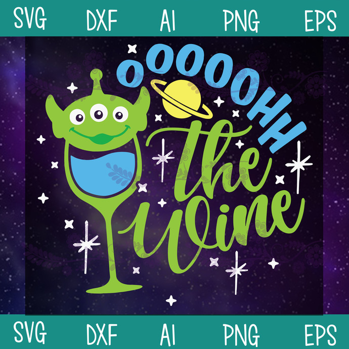 Oooohh The Wine Svg, Toy Story Alien Drink Svg, Toy Story Drinking Svg, Disney