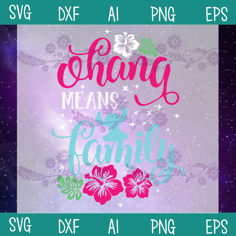 Ohana means Family Svg, Lilo and Stitch Svg, Stitch Shirt svg, disney quote svg,