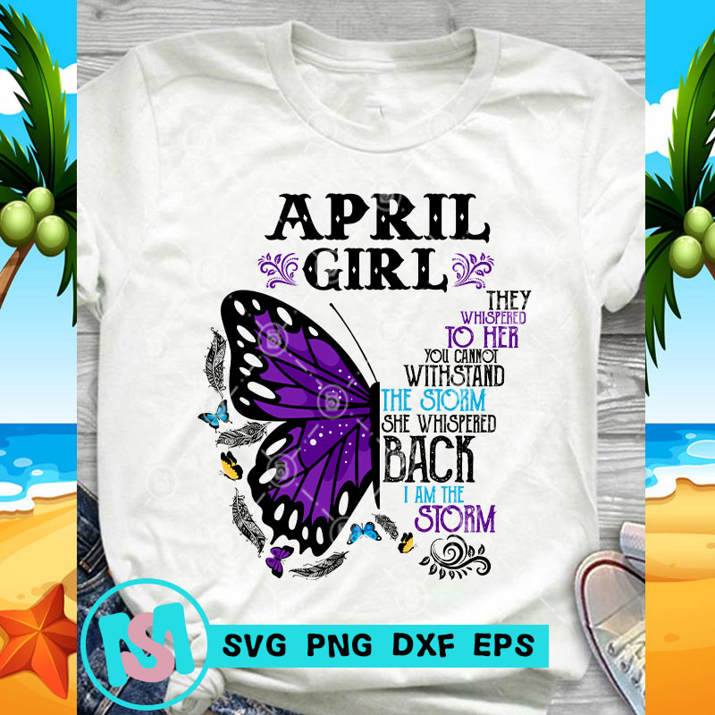 April Girl Butterfly SVG, Quote SVG, Cricut Digital Download, Instant Download