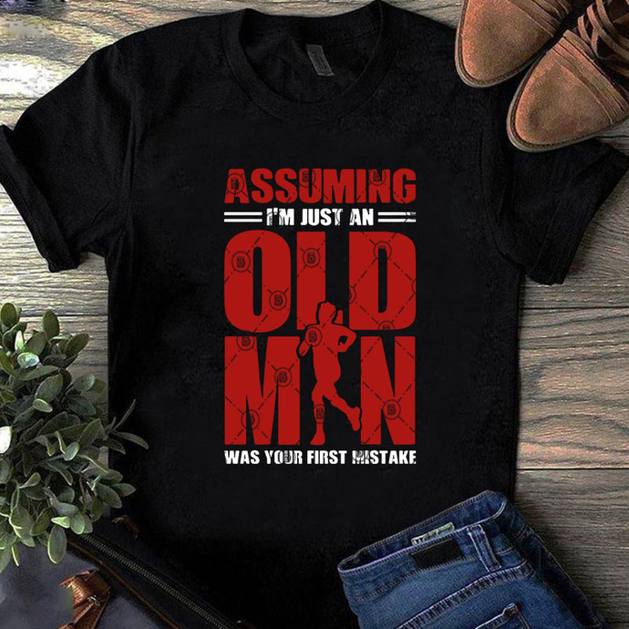 Assuming i'm just an old man was your first mistake SVG, Quote SVG, Cricut