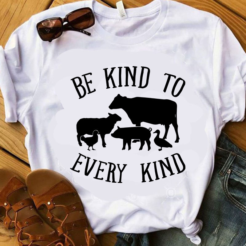 Be kind to every kind SVG, Quote SVG, Cricut Digital Download, Instant Download
