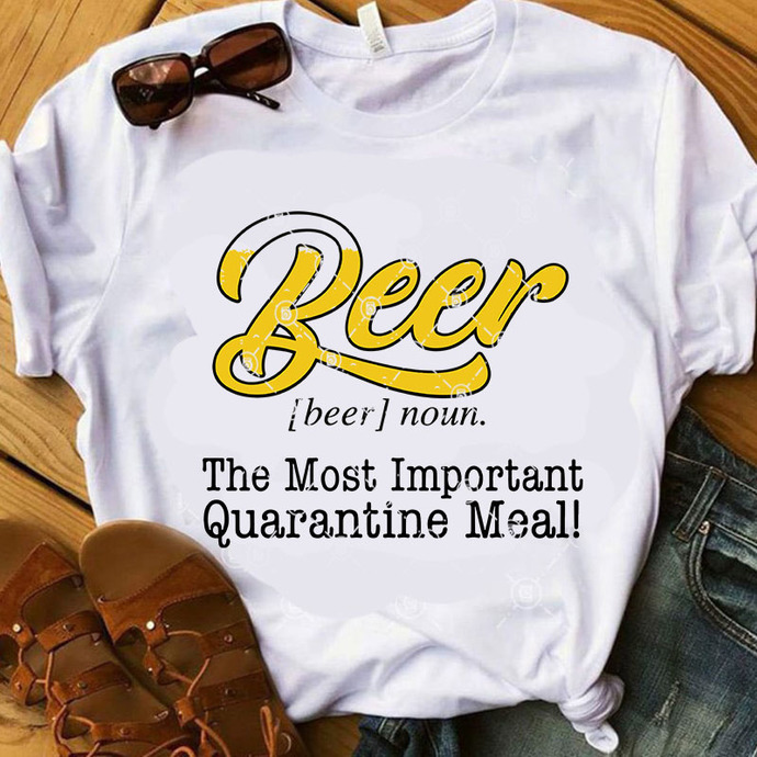 Beer the most important quarantine meal SVG, Quote SVG, Cricut Digital Download,