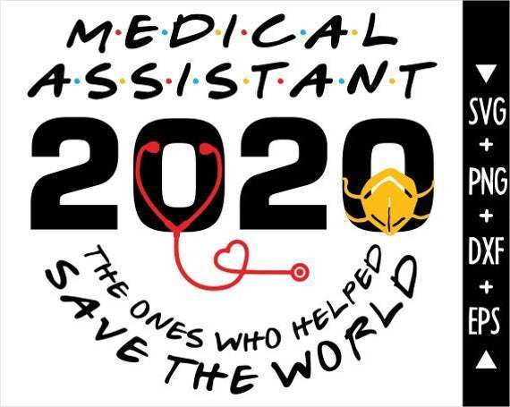 2020  Medical Assistant The One Who Helped Save The World Svg,Pandemic 2020
