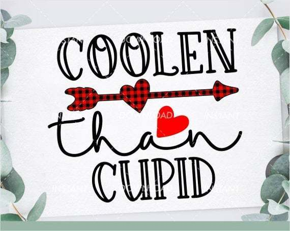 Coolen Than Cupid Svg Valentines Day Svg By Annasvgfile On Zibbet