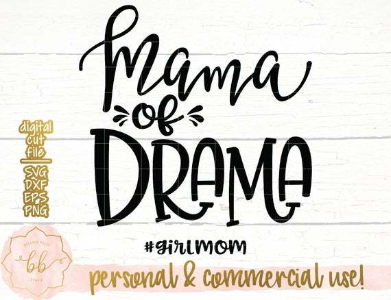 Girl Mom Svg Mama Of Drama Svg Mom Life By Annasvgfile On Zibbet
