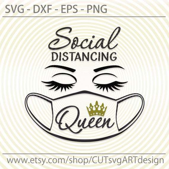 Social distancing Queen svg, Quarantine svg dxf eps png, Eyelashes svg, woman
