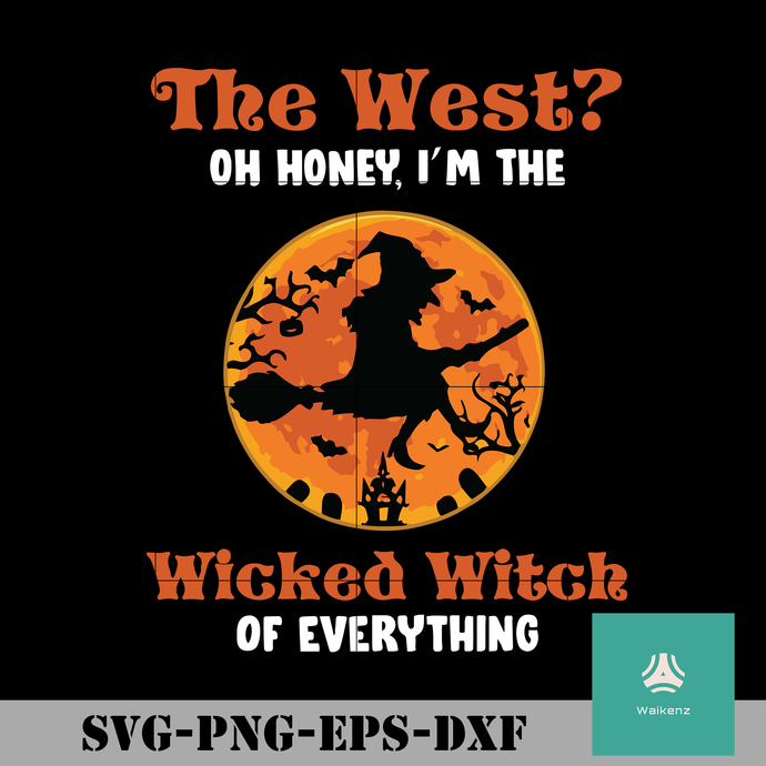 The west oh honey im the wicked witch of everything svg, Halloween svg, png,