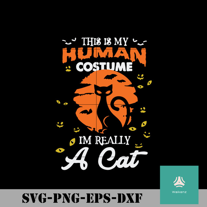 This is my human costume i'm really a cat svg, Halloween svg, png, dxf, eps