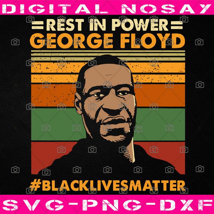 Rest In Power George Floyd Black Lives Matter SVG, Black Pride SVG, George Floyd