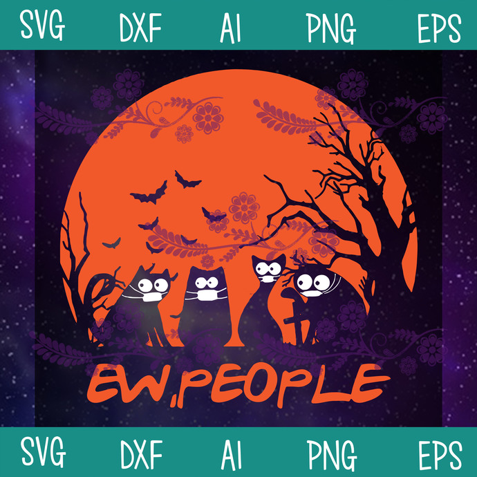 Ew People SVG, Black Cat SVG, Hallowwen SVG, Quarantine SVG, Covid 19 SVG, SVG,