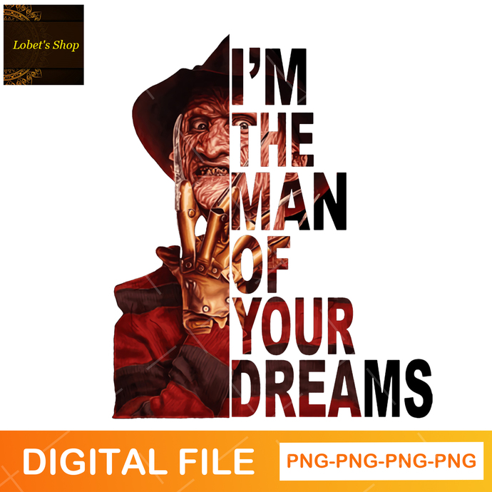 Freddy Krueger, I'm The Man Of Your Dreams Halloween Friends Movie