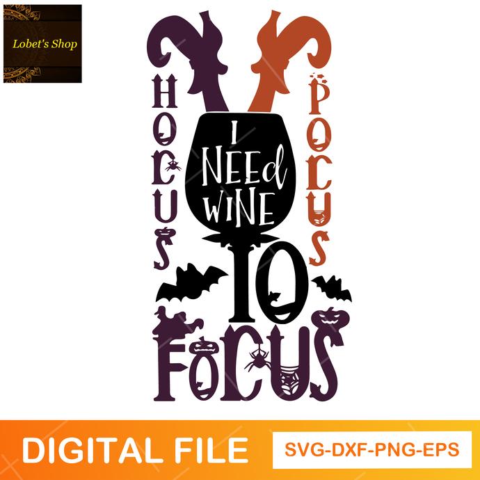 Hocus Pocus I Need Wine To Focus Svg, Hocus Pocus Svg, Halloween svg