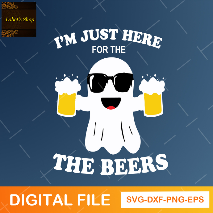 I'm Just Here For The Boos SVG, Funny Halloween SVG, Ghost, Beer Svg
