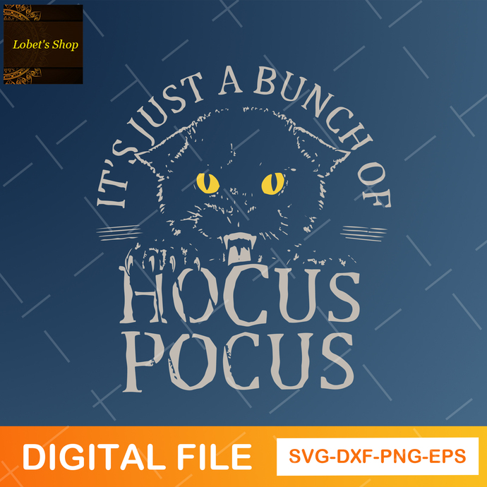 It's Just A Bunch of Hocus Pocus SVG, Halloween svg, dxf and png instant