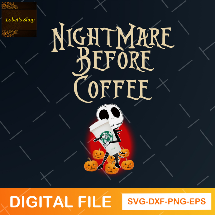 Jack Halloween Svg,Nightmare Before Coffee, Jack Skellington