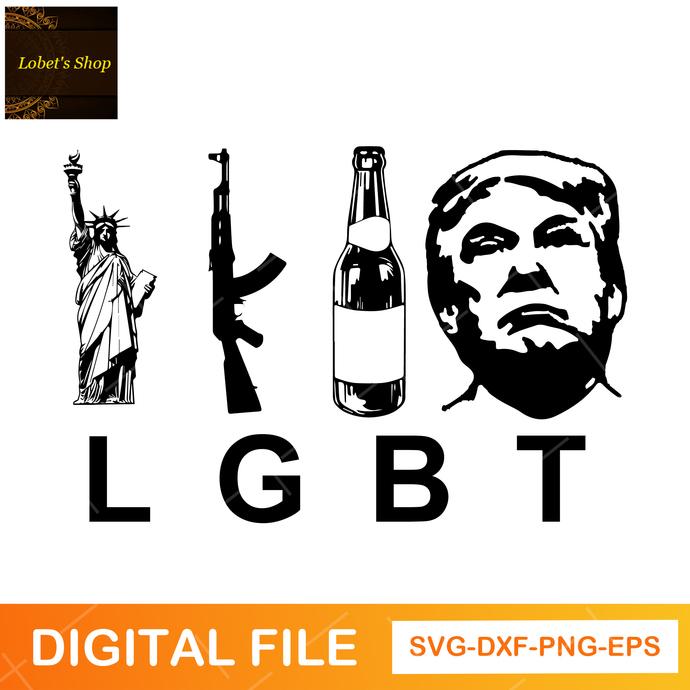 Liberty Guns Beer Trump LGBT Digital SVG File, beer svg, trump svg, gun svg