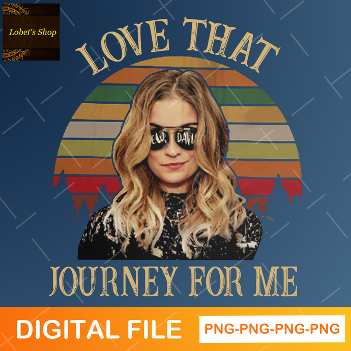 Love that journey for me png, girl png, print png