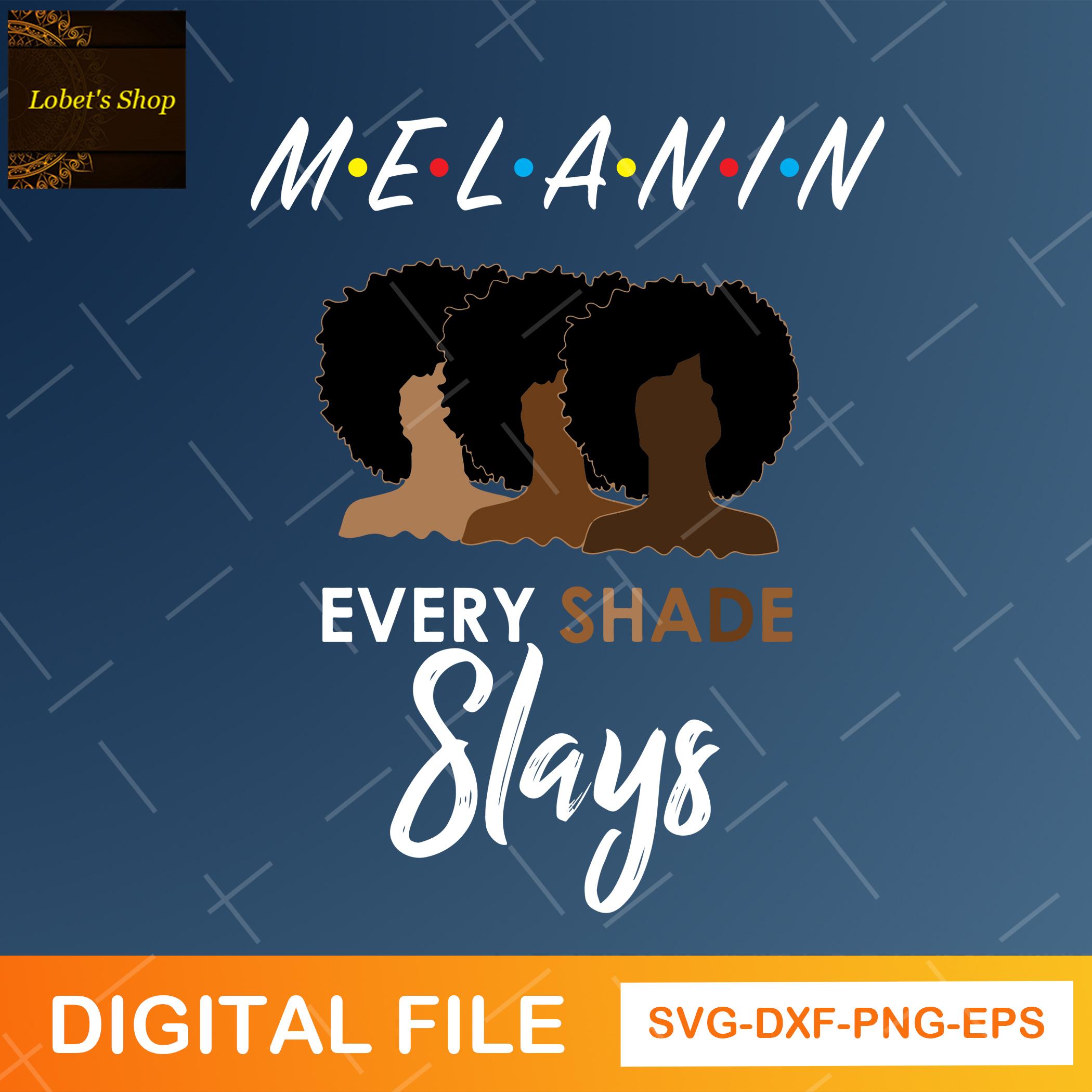 Melanin Every Shade Slays SVG, PNG, Natural Hair Black Women