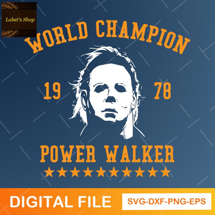 Michael Myers World Champion 1978 Power Walker Svg, Michael Myers svg