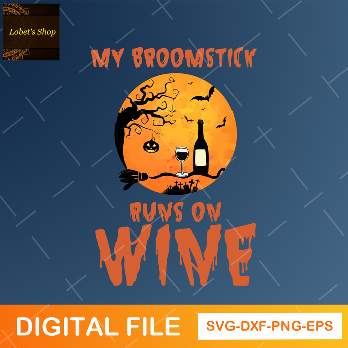 My Broomstick Runs On Wine Png, Wine Lover Png, Funny Wine Png