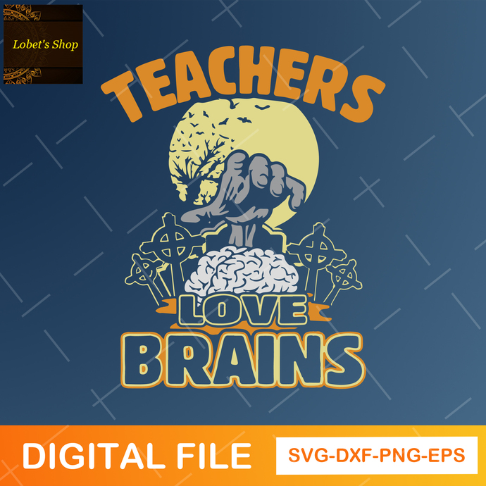 Teachers love brains SVG, zombie download, halloween shirt designs, witch PNG