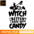 Witch Better Have My Candy SVG dxf png eps funny Halloween design files