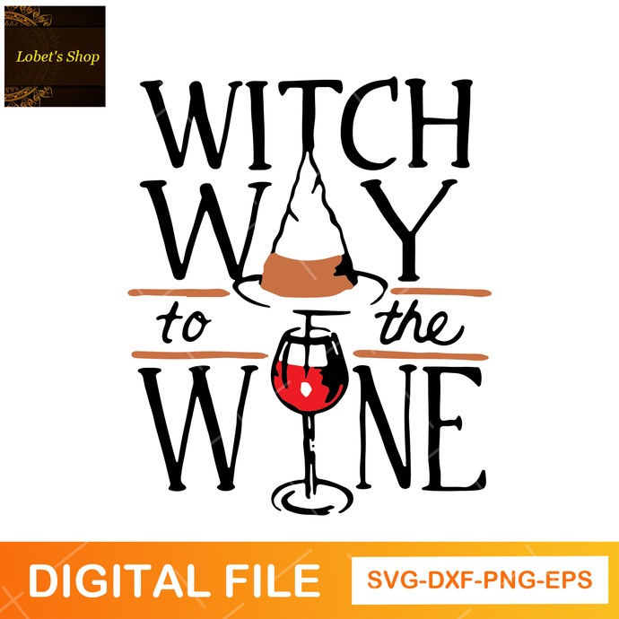 Witch Way To The Wine SVG File, Halloween Svg, Funny Shirt Svg