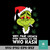 Why that Grinch enven smoked all the who hash svg, Christmas svg, png, dxf, eps