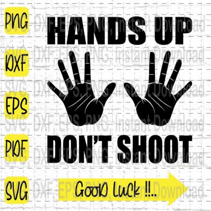 Hands up Don't Shoot svg, Police svg, Black Lives Matter svg