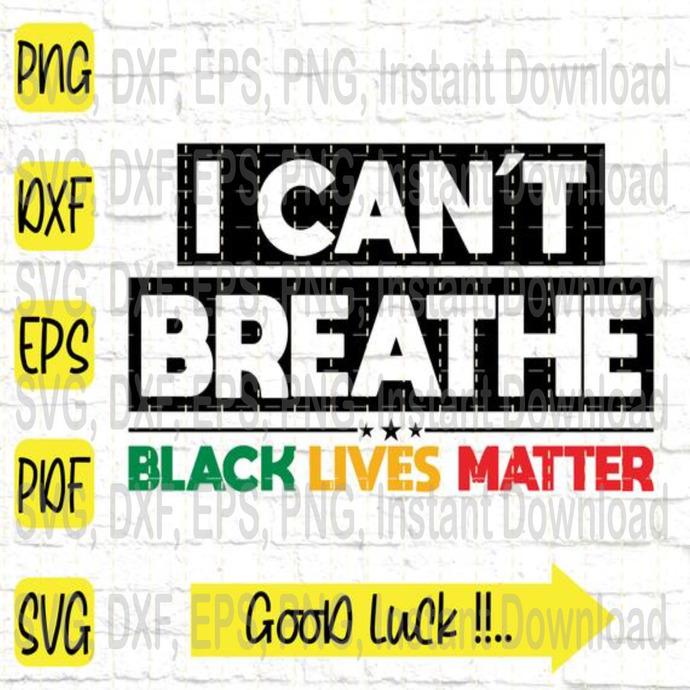 I Can't Breathe svg, Black Lives Matter svg