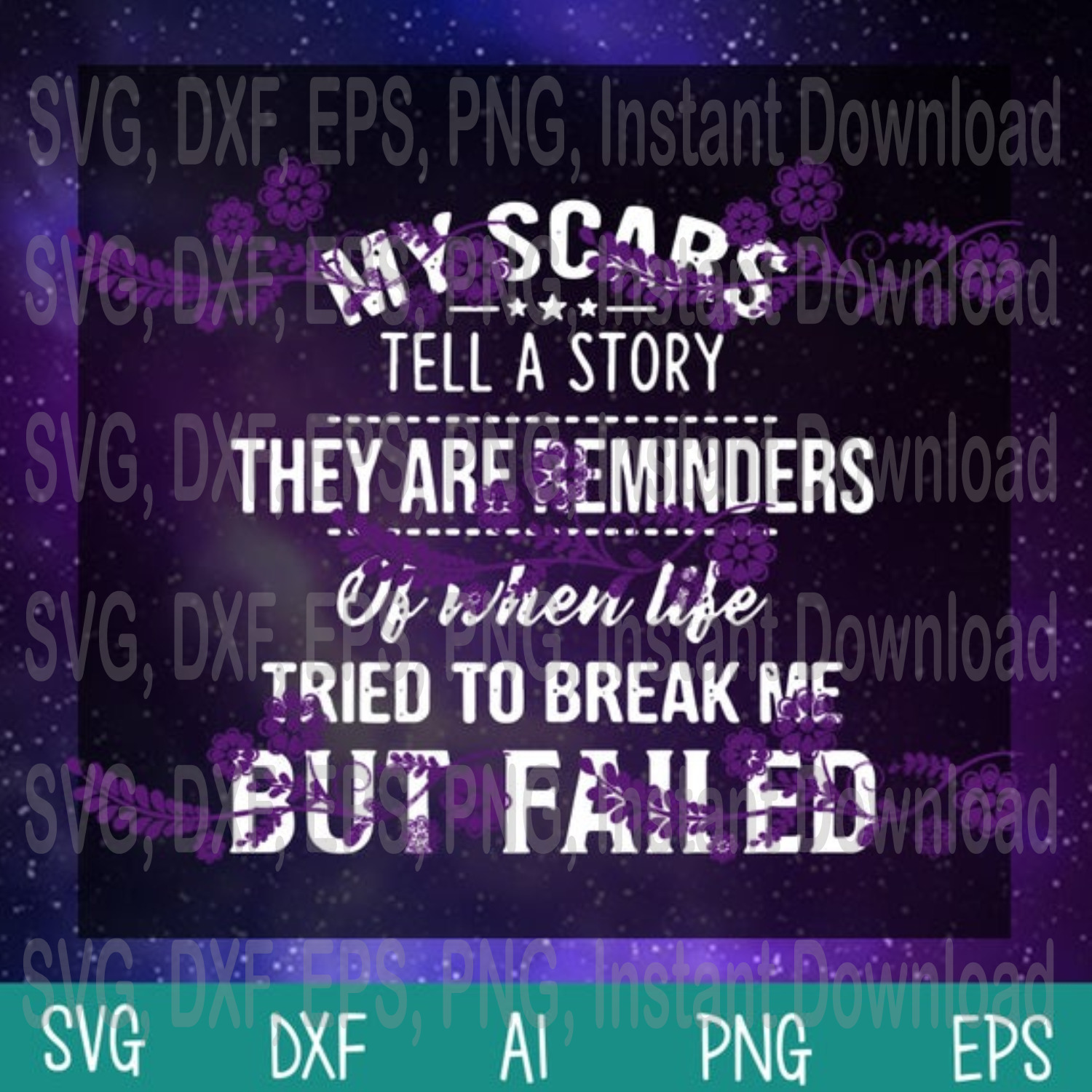 My scars tell a story. They are a reminder of times when life tried to break me,