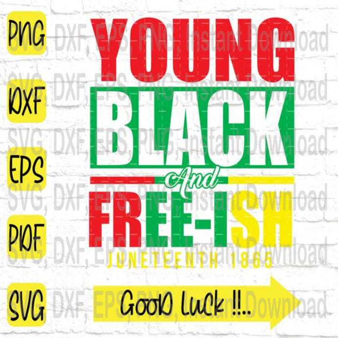 Young Black and Free-ish Juneteenth svg, Black Lives Matter svg