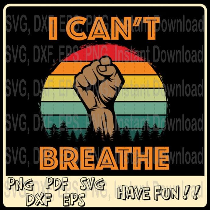 I Cant Breathe svg, Black Lives Matter svg, African American3385086