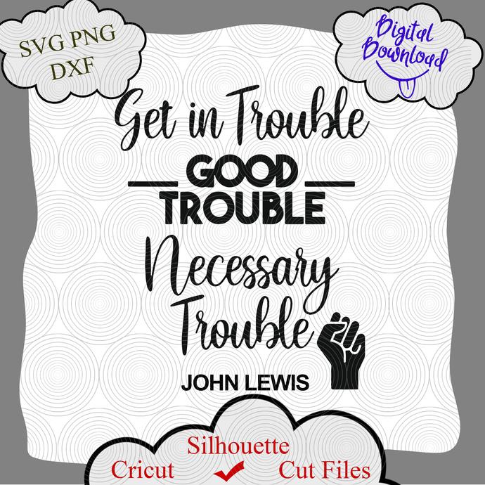 John Lewis svg, Good Trouble svg, Trouble svg, Vote svg, John Lewis Quotes,